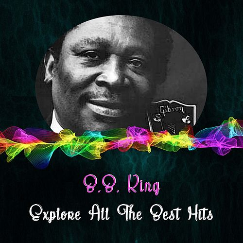 Explore All the Best Hits by B.B. King
