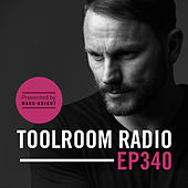 Toolroom Radio EP340 - Presented by Mark Knight by Various Artists