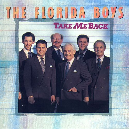 Take Me Back by Florida Boys