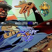 Whole Lotta Mob Sh*t by P3