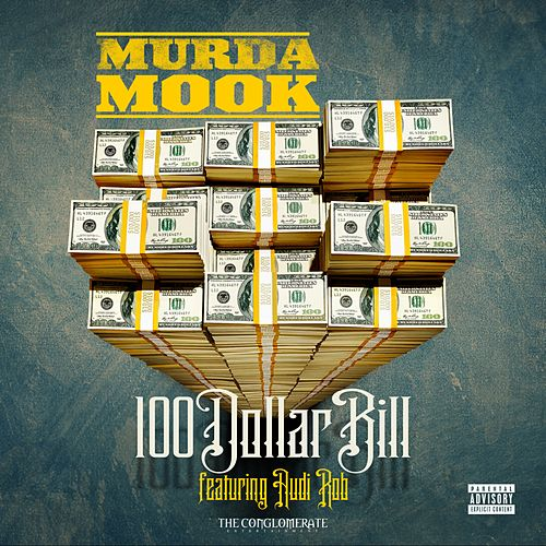 100 Dollar Bill (feat. Audi Rob) by Murda Mook