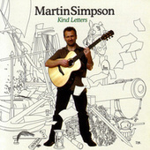 Play & Download Kind Letters by Martin Simpson | Napster