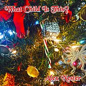 Play & Download What Child Is This? by Alex Nester | Napster