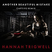 Play & Download Another Beautiful Mistake (Captive Remix) by Hannah Trigwell | Napster