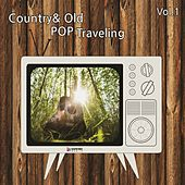 Country & Old Pop Traveling Vol. 1 by Various Artists