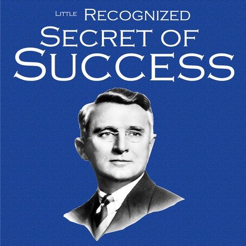 Little Recognized Secret of Success von Dale Carnegie