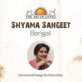 Shyama Sangeet by Chitra Roy