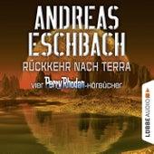Rückkehr nach Terra - Vier Perry Rhodan-Hörbücher: Der Gesang der Stille / Die Rückkehr / Die Falle von Andreas Eschbach