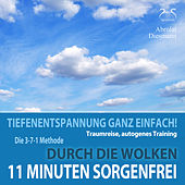 Play & Download 11 Minuten Sorgenfrei - Durch die Wolken - Traumreise, Autogenes Training - Tiefenentspannung ganz e by Torsten Abrolat | Napster
