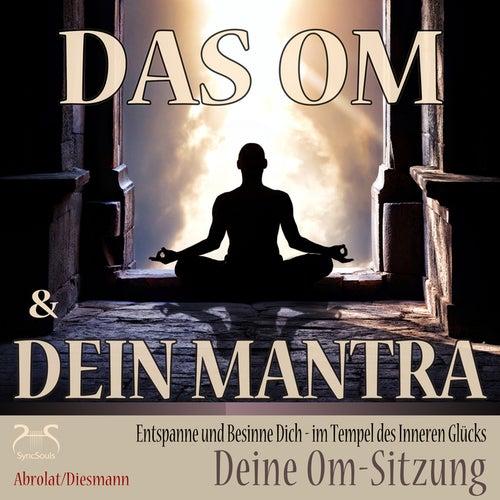 Das Om und dein Mantra - Entspanne und besinne dich - Im Tempel des inneren Glücks - Deine Om-Sitzun by Torsten Abrolat