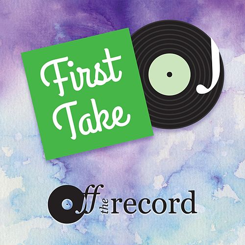 Play & Download First Take by Off the Record | Napster
