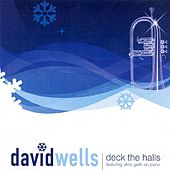 Deck The Halls by David Wells