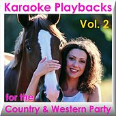 Karaoke Playbacks For The Country & Western Party Vol. 2 by Various Artists