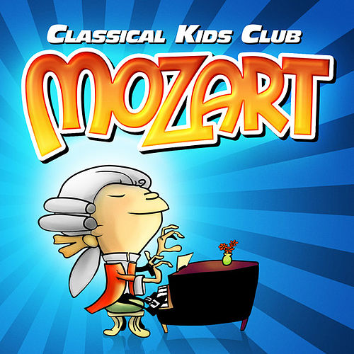 Play & Download Classical Kids Club: Mozart by Various Artists | Napster