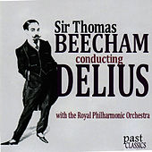 Sir Thomas Beecham Conducting Delius by Royal Philharmonic Orchestra