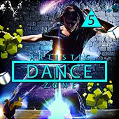 Play & Download Artistic Dance Zone 5 by Various Artists | Napster