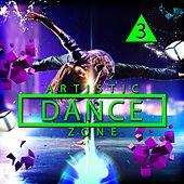 Play & Download Artistic Dance Zone 3 by Various Artists | Napster