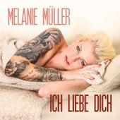 Ich liebe dich von Melanie Müller
