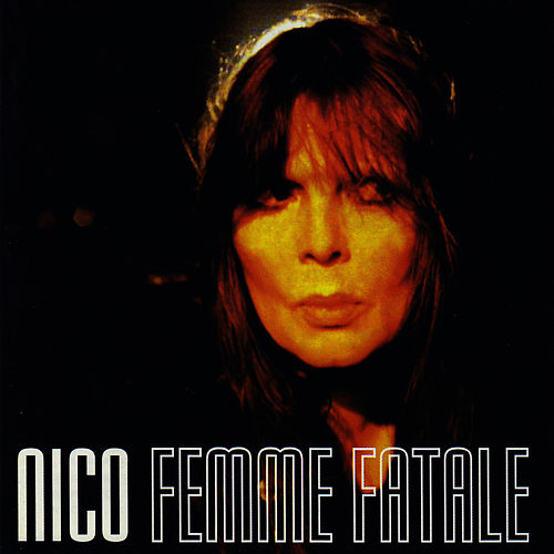 Femme Fatale by Nico