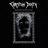 Jesus Points The Bone At You? by Christian Death