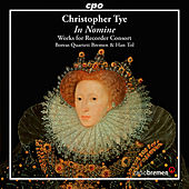 Play & Download Tye: In nomine – Works for Recorder Consort by Boreas Quartett | Napster