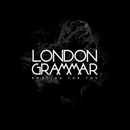 Play & Download Rooting For You by London Grammar | Napster