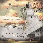 Play & Download Impossible Dream by Patty Griffin | Napster