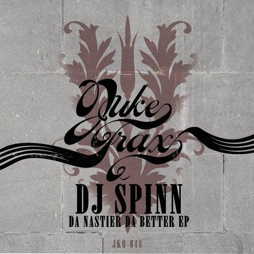 Da Nastier da Better by DJ Spinn