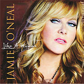 Play & Download Like A Woman by Jamie O'Neal | Napster