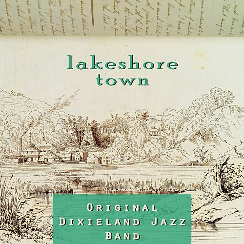 Lakeshore Town by Original Dixieland Jazz Band