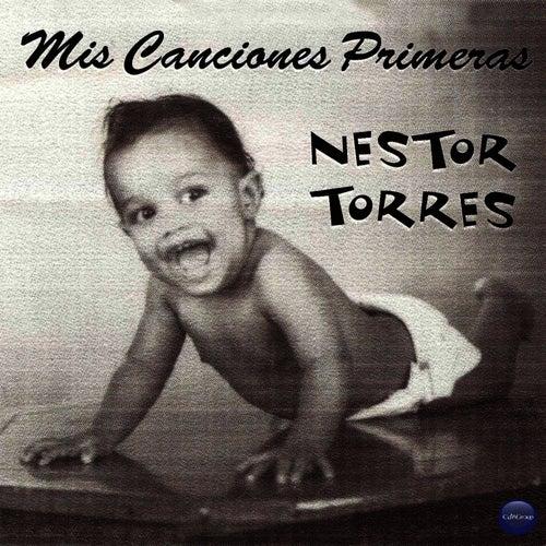 Play & Download Mis Canciones Primeras by Nestor Torres | Napster