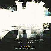 Play & Download Between Buildings by Tim Smith | Napster