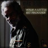 Walk a Little Bit Prouder by Max Romeo