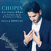 Play & Download Chopin: 24 Preludes, Op. 28 & Piano Sonata No. 2, Op. 35 by Julien Brocal | Napster