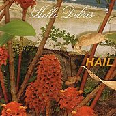 Play & Download Hello Debris by Hail | Napster