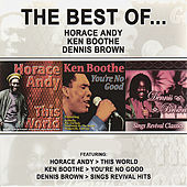 The Best of Horace Andy, Ken Boothe & Dennis Brown by Various Artists