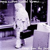Mass Culture Control Bureau/Things From The Past by Various Artists