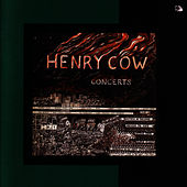 Concerts - Remastered by Henry Cow