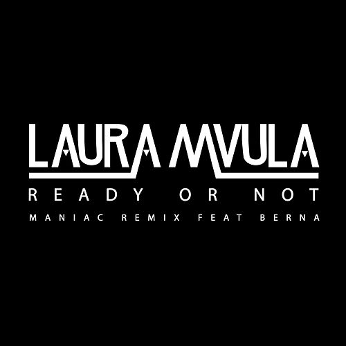 Ready or Not (Maniac Remix) by Laura Mvula