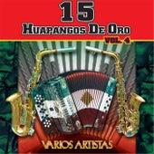Play & Download 15 Huapangos de Oro, Vol. 4 by Various Artists | Napster