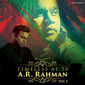 Timeless at 50 : A.R. Rahman, Vol. 1 by Various Artists
