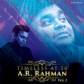 Timeless at 50 : A.R. Rahman, Vol. 2 by Various Artists