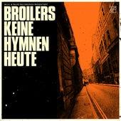 Keine Hymnen heute von Broilers