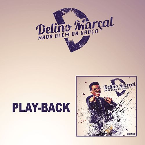 Nada Além da Graça - Playback de Delino Marçal