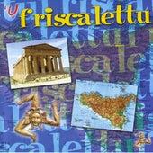 Play & Download 'U Friscalettu by Gino Finocchiaro | Napster