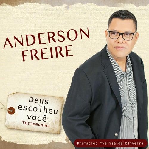 Deus Escolheu Você de Anderson Freire