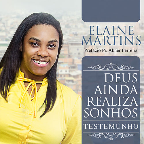 Deus Ainda Realiza Sonhos de Elaine Martins