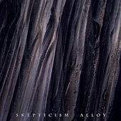 Alloy by Skepticism