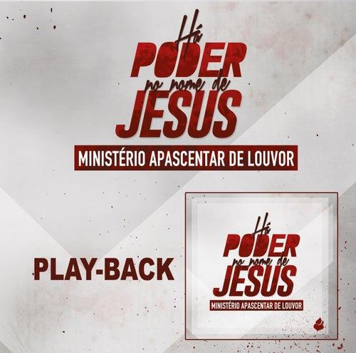 Há Poder no Nome de Jesus - Playback de Ministério Apascentar de Louvor