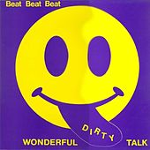 Wonderful Dirty Talk by Beat Beat Beat